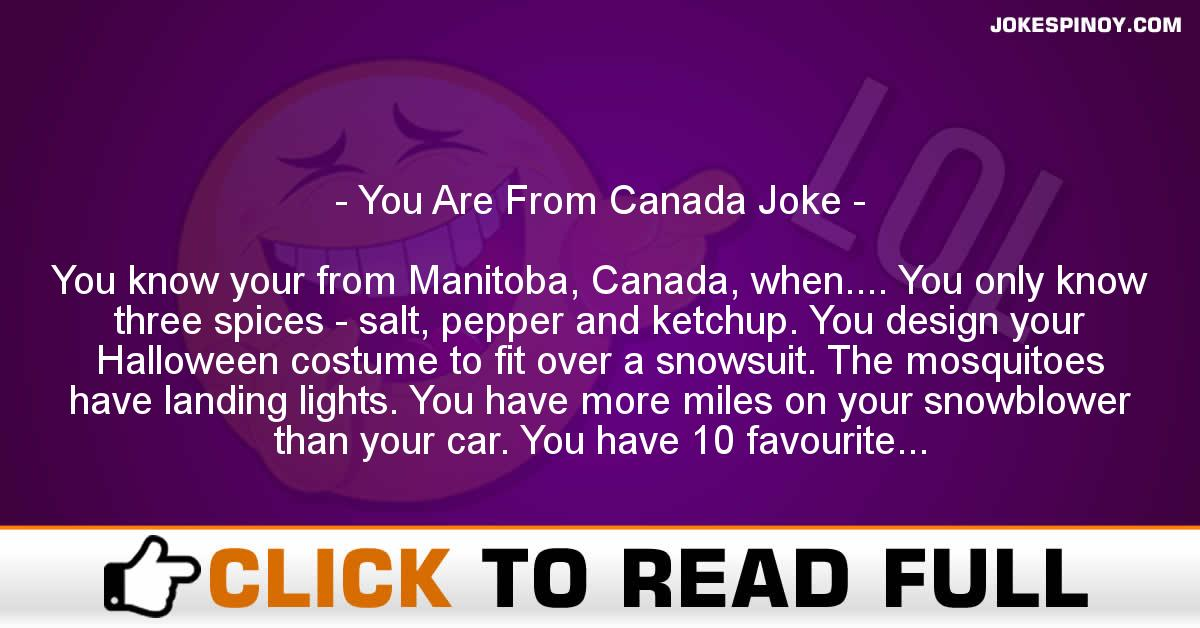 You Are From Canada Joke