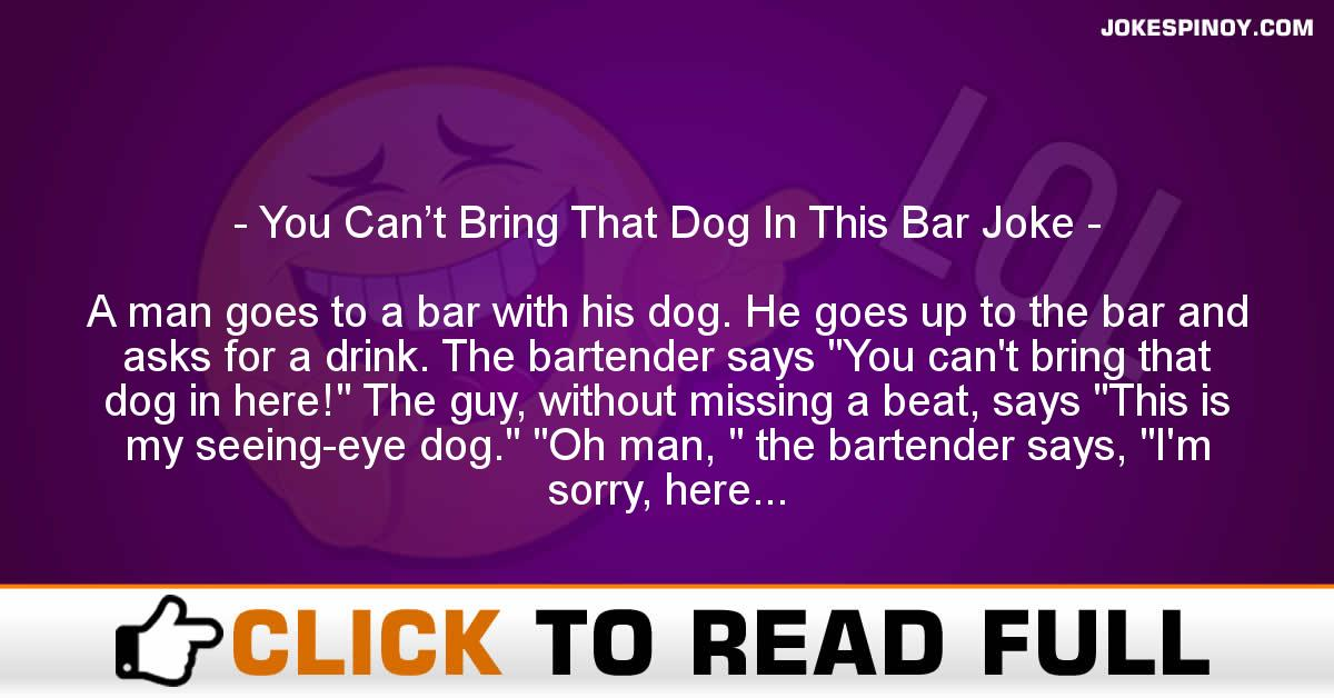 You Can't Bring That Dog In This Bar Joke