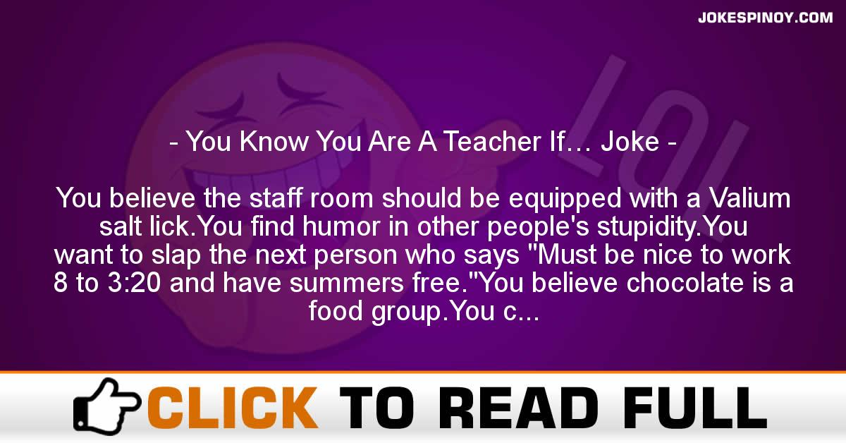 You Know You Are A Teacher If… Joke