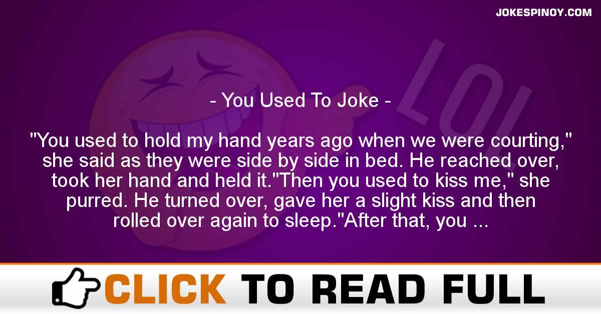 You Used To Joke