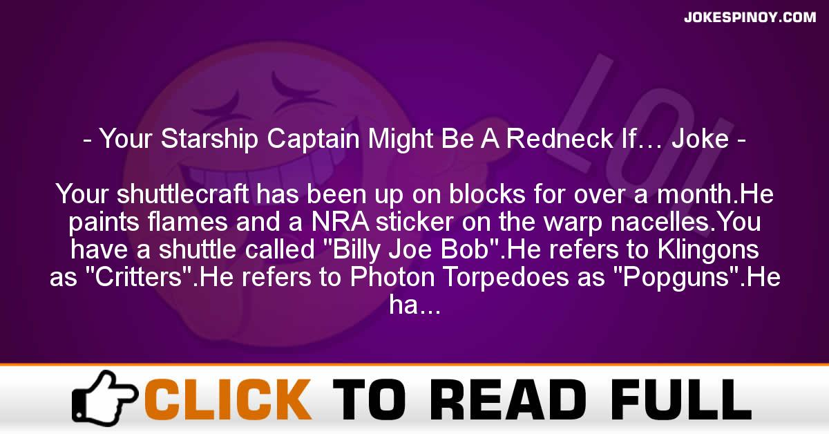 Your Starship Captain Might Be A Redneck If… Joke