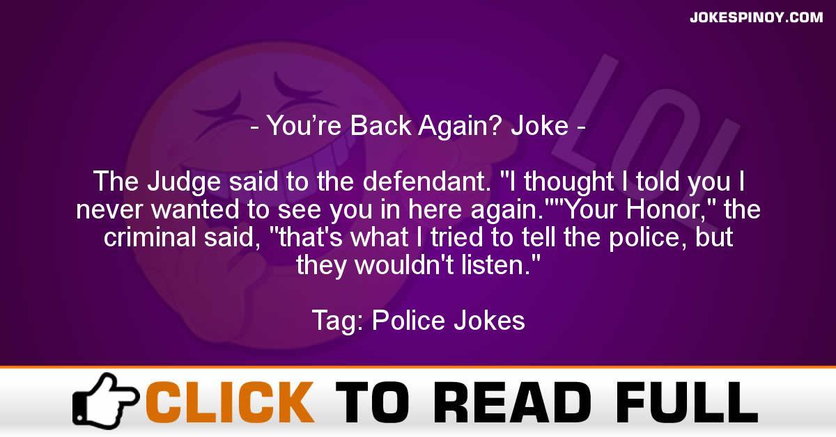 You're Back Again? Joke