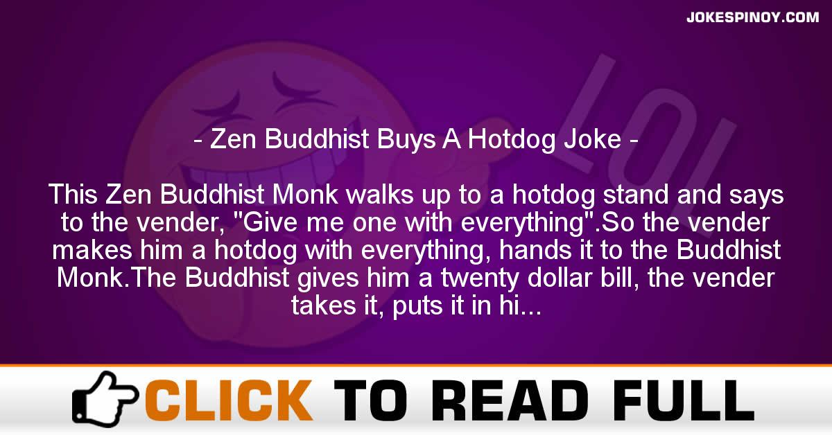 Zen Buddhist Buys A Hotdog Joke