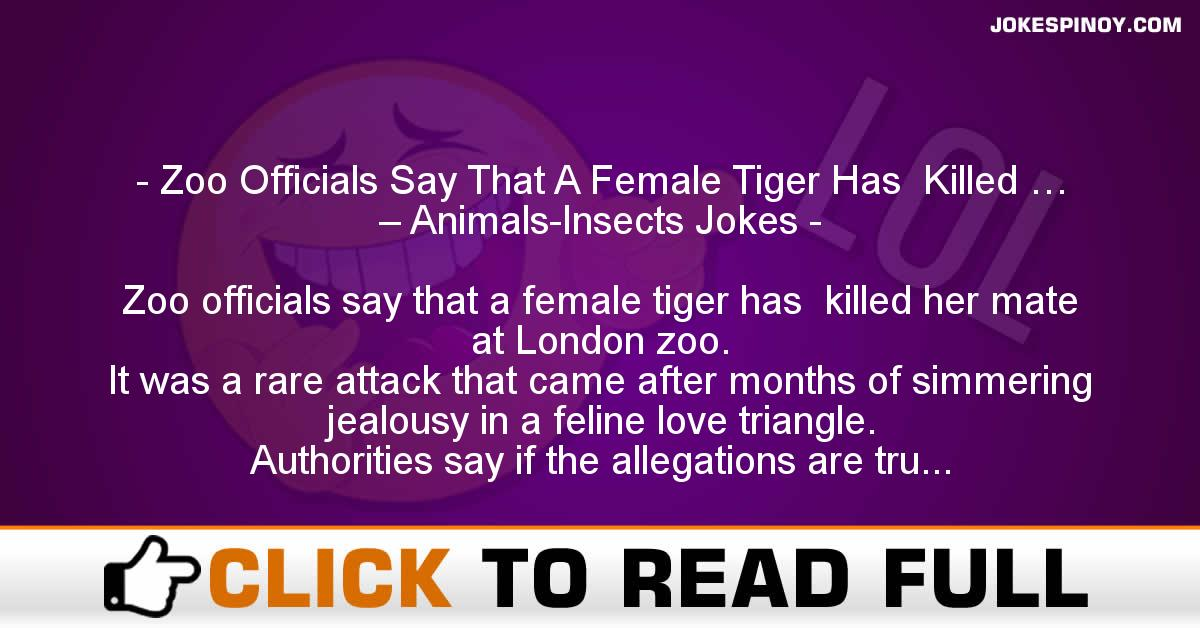Zoo Officials Say That A Female Tiger Has  Killed … – Animals-Insects Jokes
