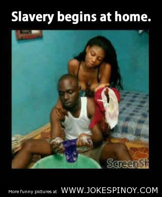 Slavery begins at home